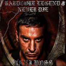 Javi Boss - Hardcore Legend Never Die (2010) [FLAC]
