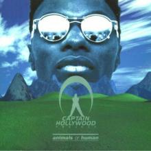 Captain Hollywood Project - Animals Or Human (1995) [FLAC]