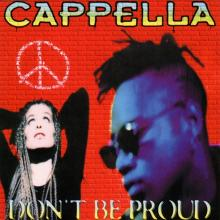Cappella - Don't Be Proud (Dutch Maxi Single)