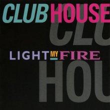 Club House - Light My Fire