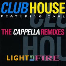 Club House - Light My Fire (The Cappella Remixes)
