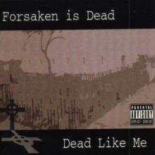 Forsaken Is Dead - Dead Like Me (2007) [FLAC]
