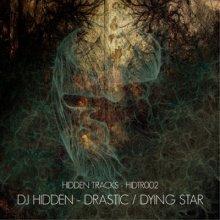 DJ Hidden - Drastic / Dying Star (2011) [FLAC]