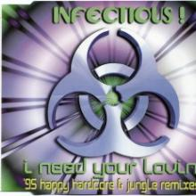 Infectious! - I Need Your Lovin' ('95 Happy Hardcore & Jungle Remixes) (1995) [FLAC]