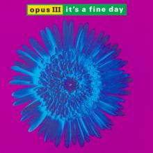 Opus III - It's A Fine Day (1992) [FLAC]