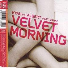 Kyau Vs. Albert feat. Damae - Velvet Morning (2003)