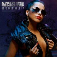 Miss K8 - Unforgettable EP (2012) [FLAC]
