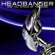 Headbanger - Are You Afraid Of The Dark (Remastered 2011) (2011) [FLAC]