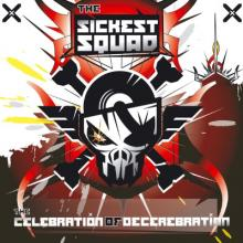 The Sickest Squad - The Celebration Of Decerebration (2009) [FLAC]
