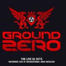 VA - Ground Zero  The Live DJ Sets (2007) [FLAC] download