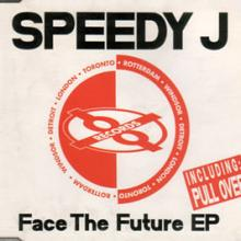 Speedy J - Face The Future EP (1992) [FLAC] download