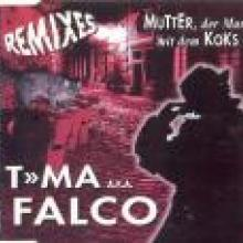 T»MA AKA Falco–Mutter,Der Mann Mit Dem Koks Ist Da.(Remixes) (1996) [WAV]