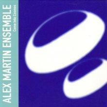 Alex Martin Ensemble - Come Into Cosmos (1995) [FLAC] download