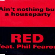 RED feat. Phil Fearon - Aint Nothing But A Houseparty (1996) [FLAC] download
