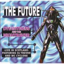 Dyewitness & The Nightraver - The Future (Live In Scotland) (1994) [WAV]