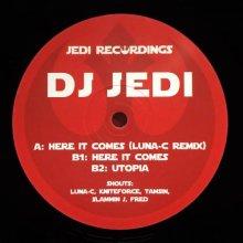 DJ Jedi -2016- Here It Comes (Luna-C Remix) (Jedi Recordings JEDI 8)