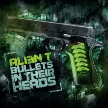 Alien T - Bullets In Their Heads (2010) [FLAC]