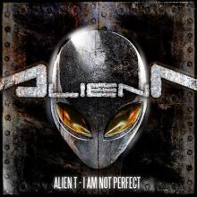 Alien T - I Am Not Perfect (2011) [FLAC]