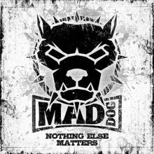 DJ Mad Dog - Nothing Else Matters (2011) [FLAC]