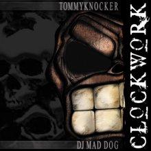 Tommyknocker vs. DJ Mad Dog - Clockwork (2002) [FLAC]