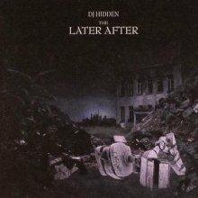 DJ Hidden - The Later After (2007) [FLAC]