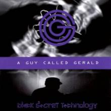 A Guy Called Gerald - Black Secret Technology (1995) [FLAC]