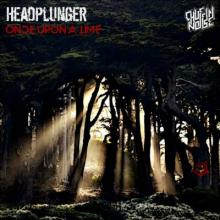 Headplunger - Once Upon A Time (2017) [FLAC]