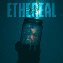 Oakly - Ethereal (2021) [FLAC]