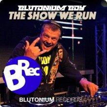 Blutonium Boy - The Show We Run (Hardstyle Mix) (2021) [FLAC]