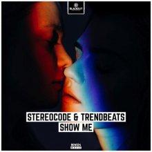 Stereocode & Trendbeats - Show Me (2020) [FLAC]