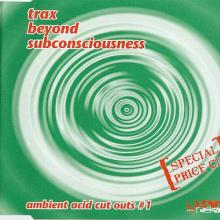 Trax Beyond Subconscious - Ambient Acid Cut Outs #1 (1994) [FLAC]