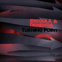 Rregula & Dementia - Turning Point (2014) [FLAC]