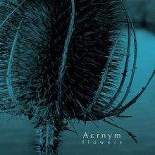 Acrnym - Flowers (2007) [FLAC]
