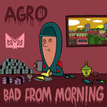 Agro - Bad From Morning (2021) [FLAC]