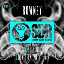 Rowney & Trigga - So Good / Dun Them VIP (2020) [FLAC]