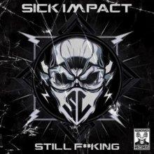 Sick Impact - Still Fucking (2021) [FLAC]