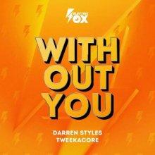 Darren Styles & Tweekacore - Without You (Edit) (2021) [FLAC]