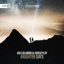 Kid Columbo & Horseplay - Brighter Days (2021) [FLAC]