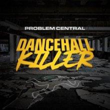 Problem Central & Majistrate & Eksman - Dancehall Killer (2021) [FLAC]