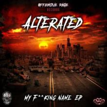 Alterated - My Fucking Name EP (2021) [FLAC]