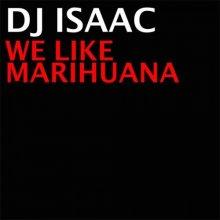 DJ Isaac - We Like Marihuana (2021) [FLAC]