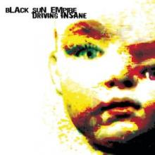 Black Sun Empire - Driving Insane (2004) [FLAC]