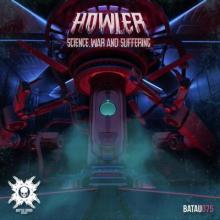 Howler - Science, War and Suffering