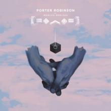 Porter Robinson - Worlds (Remixed) (2015) [FLAC]