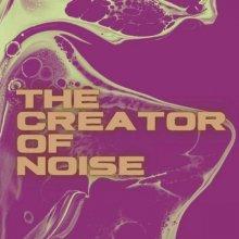 The Creator Of Noise - Overlast (2021) [FLAC]