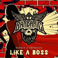 Barber & Unproven - Like A Boss (2021) [FLAC]
