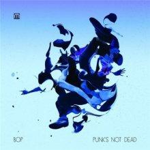 Bop - Punk's Not Dead (2014) [FLAC]