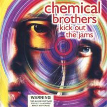 The Chemical Brothers - Kick Out The Jams (2001) [FLAC]