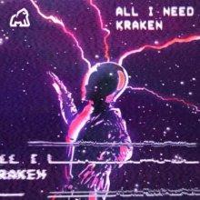 Kraken - All I Need (Edit) (2021) [FLAC]