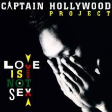 Captain Hollywood Project - Love Is Not Sex (1993) [FLAC]